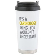 Its A Cardiology Thing Travel Mug