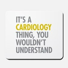 Its A Cardiology Thing Mousepad