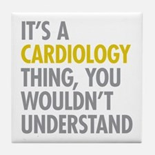 Its A Cardiology Thing Tile Coaster
