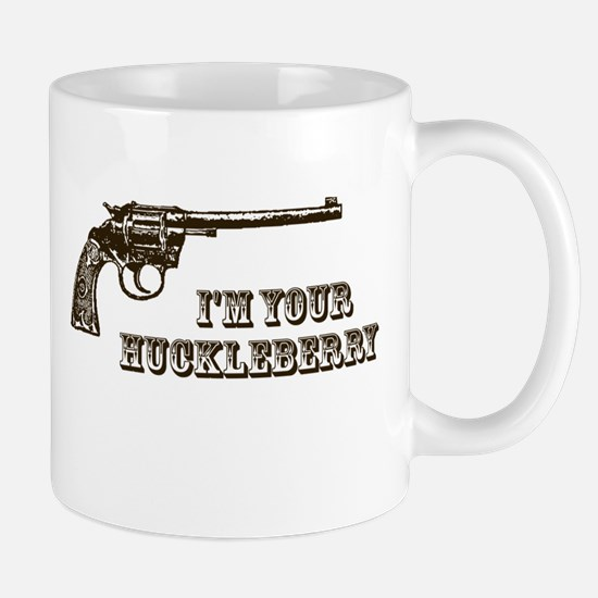 I'm Your Huckleberry Western Gun Mugs