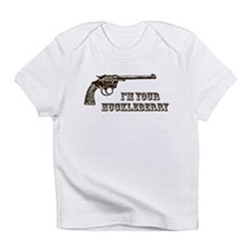 I'm Your Huckleberry Western Gun Infant T-Shirt