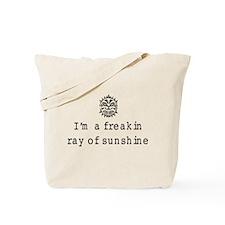 I'm a freakin ray of sunshine Tote Bag