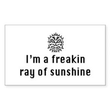 I'm a freakin ray of sunshine Decal