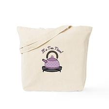 Its Tea Time Tote Bag