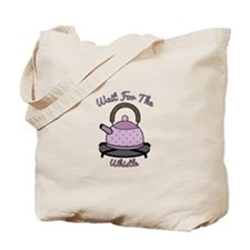 Wait for the Whistle Tote Bag