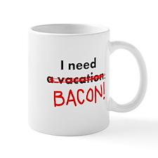 I need bacon Mug