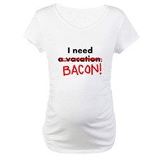 I need bacon Shirt