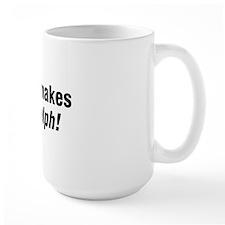 Nader Makes Me Ralph Mug