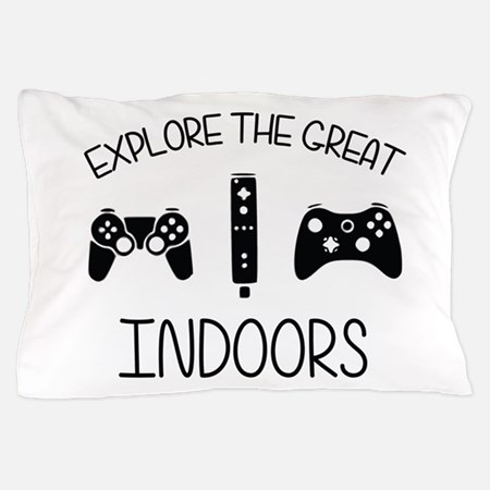 Explore The Great Indoors  Pillow Case