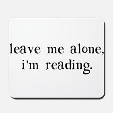 Leave Me Alone I'm Reading Mousepad