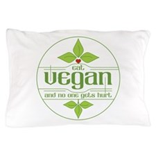 Eat Vegan and No One Gets Hurt Pillow Case
