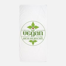 Eat Vegan and No One Gets Hurt Beach Towel