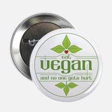 "Eat Vegan and No One Gets Hurt 2.25"" Button"