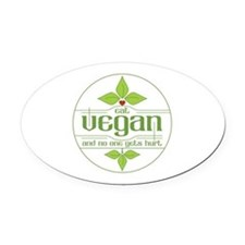 Eat Vegan and No One Gets Hurt Oval Car Magnet
