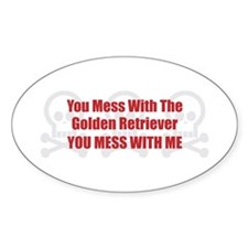 Mess With Retriever Oval Decal