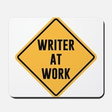 Writer at Work Working Caution Sign Mousepad
