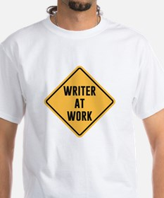 Writer at Work Working Caution Sign T-Shirt
