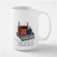Yes I Still Play With Trucks Mugs