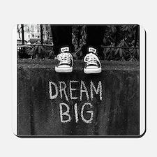 Dream Big Mousepad