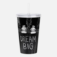 Dream Big Acrylic Double-wall Tumbler