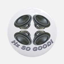 Hz So Good! Ornament (Round)