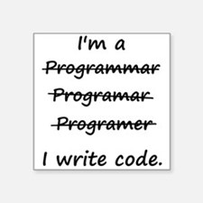I'm a Programmer I Write Code Bad Speller Sticker