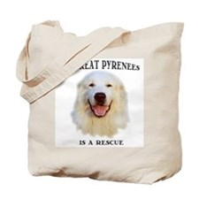 My Great Pyrenees is a Rescue, Tote Bag