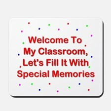 Welcome To My Classroom; Fill It With Memories Mou