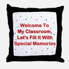 Welcome To My Classroom; Fill It With Memories Thr