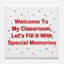 Welcome To My Classroom; Fill It With Memories Til