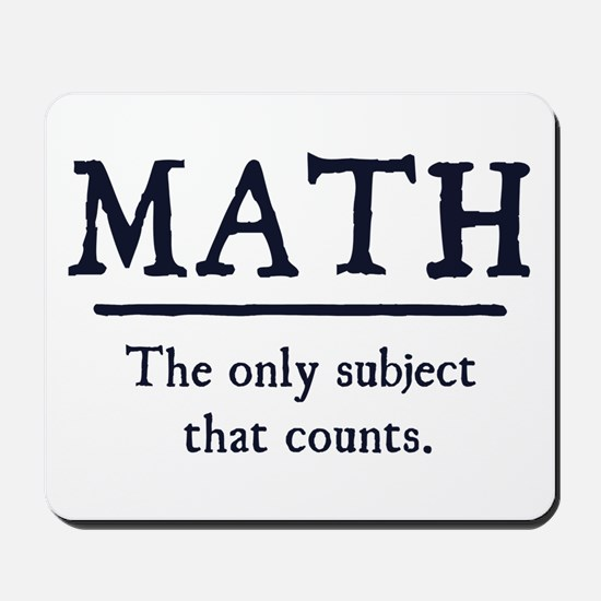 Math The Only Subject That Counts Mousepad