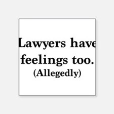 Lawyers have feelings too Sticker