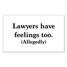 Lawyers have feelings too Decal