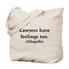 Lawyers have feelings too Tote Bag