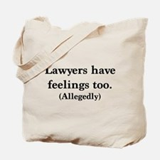 Lawyers have feelings too Tote Bag