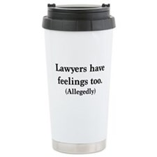 Lawyers have feelings too Travel Mug