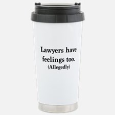 Lawyers have feelings too Travel Mug