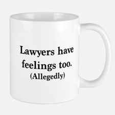 Lawyers have feelings too Mugs