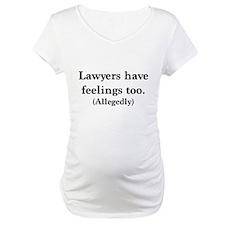Lawyers have feelings too Shirt
