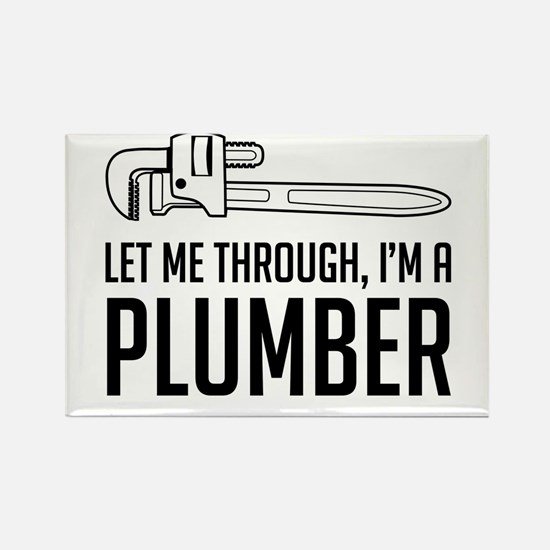 Let me through I'm a plumber Magnets