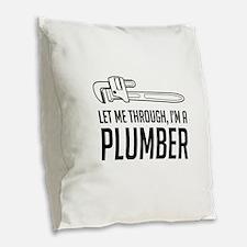 Let me through I'm a plumber Burlap Throw Pillow