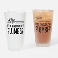 Let me through I'm a plumber Drinking Glass