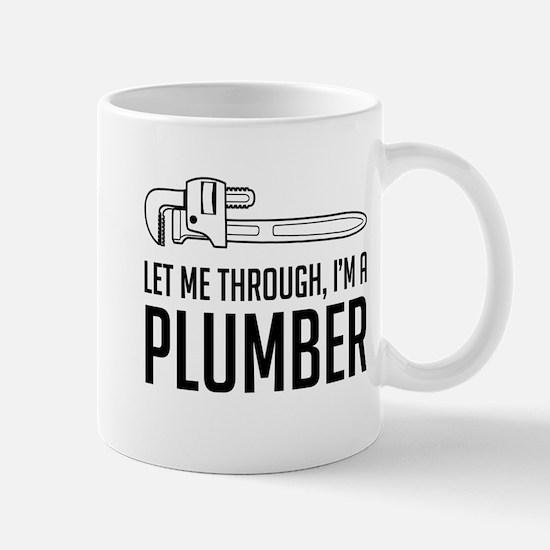 Let me through I'm a plumber Mugs