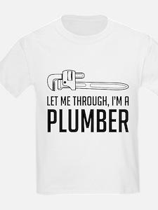 Let me through I'm a plumber T-Shirt