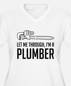 Let me through I'm a plumber Plus Size T-Shirt
