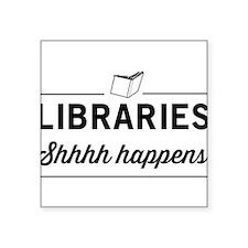 Libraries shhhh happens Sticker