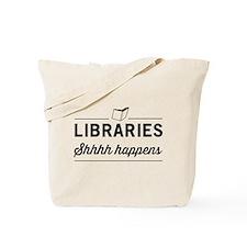 Libraries shhhh happens Tote Bag