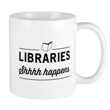 Libraries shhhh happens Mugs
