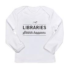 Libraries shhhh happens Long Sleeve T-Shirt
