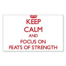Keep Calm and focus on Feats Of Strength Decal